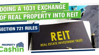 Doing a 1031 Exchange of Real Property into REIT