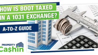 How Is a Boot Taxed in a 1031 Exchange