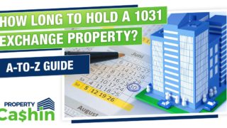 How Long to Hold a 1031 Exchange Property