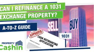 Can I Refinance a 1031 Exchange Property